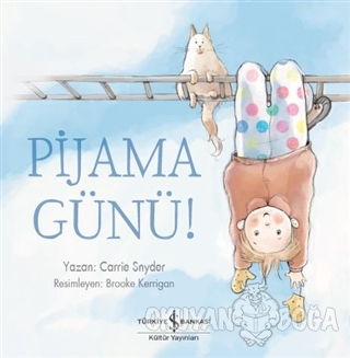 Pijama Günü! - Carrie Snyder - İş Bankası Kültür Yayınları