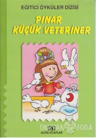 Pınar Küçük Veteriner - Kolektif - Altın Kitaplar