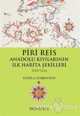 Piri Reis Anadolu Kıyılarının İlk Harita Şekilleri