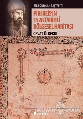 Piri Reis'in 1528 Tarihli Bölgesel Haritası - Cevat Ülkekul - Boyut Ya