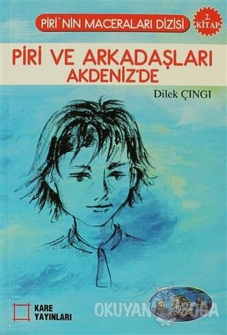 Piri ve Arkadaşları Akdeniz'de - Dilek Çıngı - Kare Yayınları - Okuma