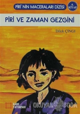 Piri ve Zaman Gezgini - Dilek Çıngı - Kare Yayınları - Okuma Kitapları