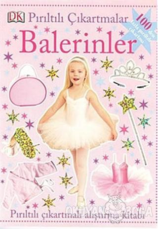 Pırıltılı Çıkartmalar Balerinler - Dawn Sirett - Pearson Çocuk Kitapla