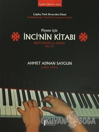 Piyano İçin İnci'nin Kitabı / İnci's Book - Ahmet Adnan Saygun - Müzik