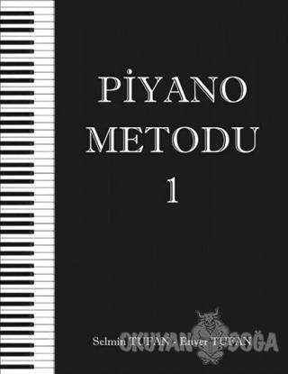 Piyano Metodu 1 - Selmin Tufan - Yazarın Kendi Yayını - Selmin Tufan -