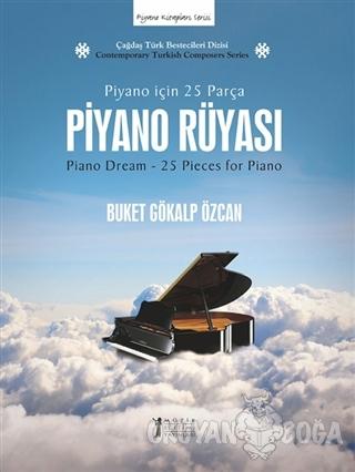 Piyano Rüyası: Piyano İçin 25 Parça - Buket Gökalp Özcan - Müzik Eğiti