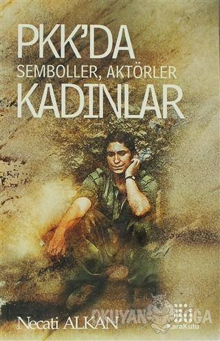 PKK'da Semboller, Aktörler, Kadınlar Necati Alkan