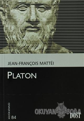 Platon - Jean-François Mattei - Dost Kitabevi Yayınları