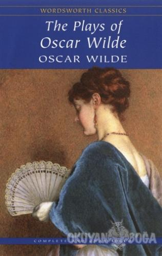 Plays of Oscar Wilde - Oscar Wilde - Wordsworth Classics