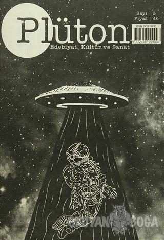 Plüton Edebiyat Kültür ve Sanat Dergisi Sayı : 3
