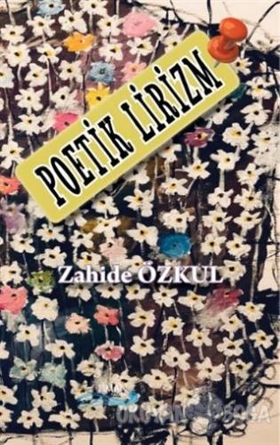 Poetik Lirizm - Zahide Özkul - Liman Yayınevi