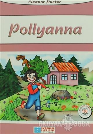 Pollyanna - Eleanor Porter - Evrensel İletişim Yayınları