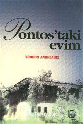 Pontos'taki Evim - Yorgos Andreadis - Belge Yayınları