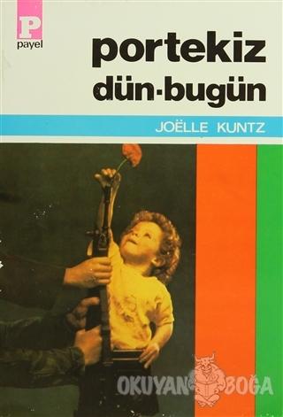 Portekiz Dün-Bugün - Joelle Kuntz - Payel Yayınları