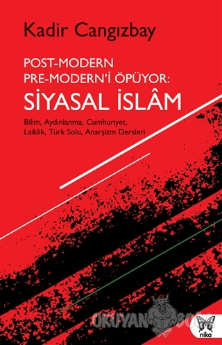 Post-Modern Pre-Modern'i Öpüyor: Siyasal İslam
