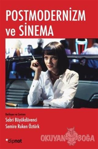 Postmodernizm ve Sinema - Sabri Büyükdüvenci - Dipnot Yayınları