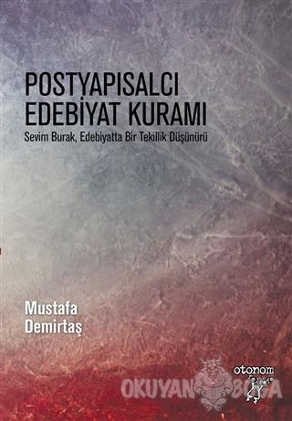 Postyapısalcı Edebiyat Kuramı - Mustafa Demirtaş - Otonom Yayıncılık