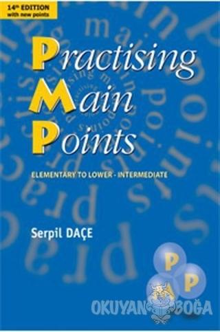 Practising Main Points - Serpil Daçe - Palme Yayıncılık - Akademik Kit