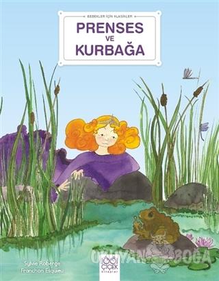 Prenses ve Kurbağa - Bebekler İçin Klasikler - Sylvie Roberge - 1001 Ç