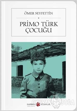 Primo Türk Çocuğu (Cep Boy) - Ömer Seyfettin - Karbon Kitaplar - Cep K