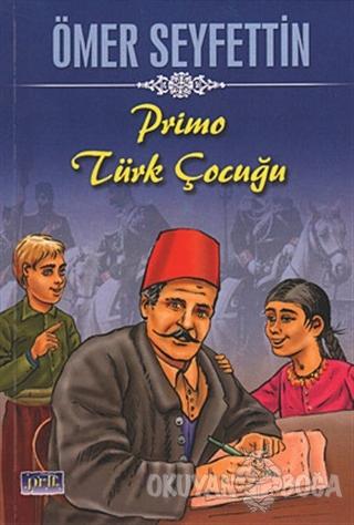 Primo Türk Çocuğu - Ömer Seyfettin - Parıltı Yayınları