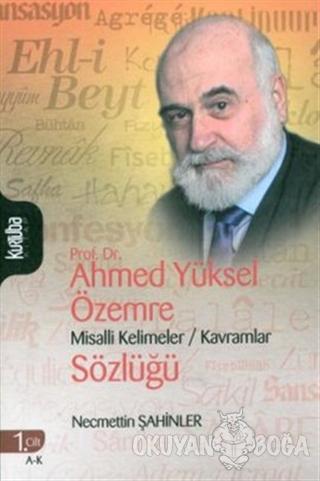 Prof. Dr. Ahmed Yüksel Özemre Misalli Kelimeler - Kavramlar Sözlüğü (2 Kitap Takım) (Ciltli)
