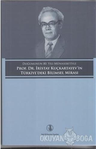Prof. Dr. İristay Kuçkartayev'in Türkiye'deki Bilimsel Mirası