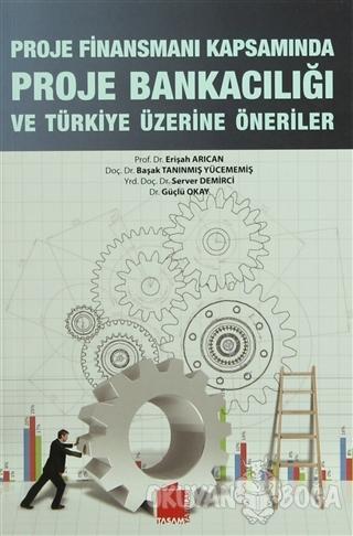 Proje Finansmanı Kapsamında Proje Bankacılığı ve Türkiye Öneriler - Er