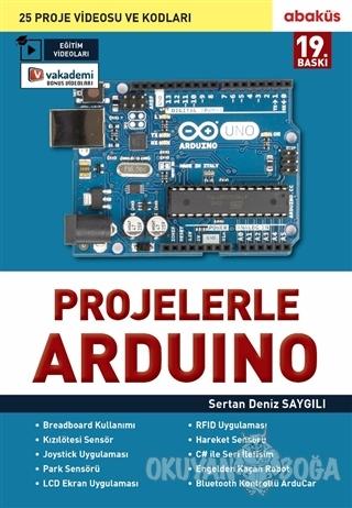Projelerle Arduino - Sertan Deniz Saygılı - Abaküs Kitap