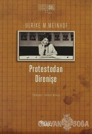 Protestodan Direnişe - Ulrike M. Meinhof - Sel Yayıncılık