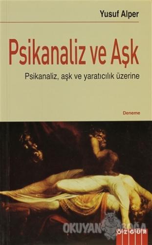 Psikanaliz ve Aşk - Yusuf Alper - Özgür Yayınları