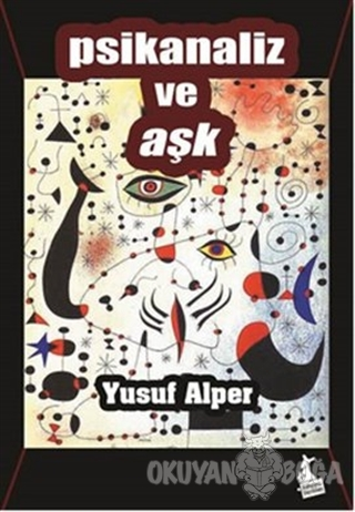 Psikanaliz ve Aşk - Yusuf Alper - Kanguru Yayınları