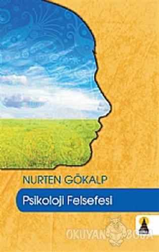 Psikoloji Felsefesi - Nurten Gökalp - Ebabil Yayınları
