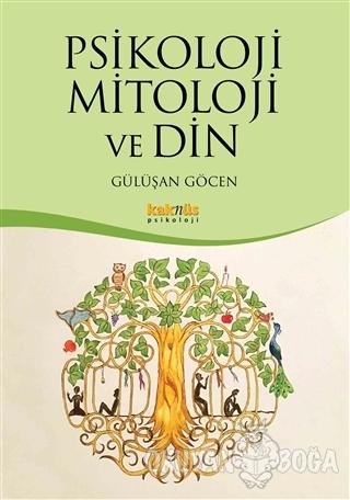 Psikoloji Mitoloji ve Din - Gülüşan Göcen - Kaknüs Yayınları - Ders Ki
