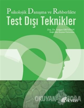 Psikolojik Danışma ve Rehberlikte Test Dışı Teknikler - Atılgan Erözka