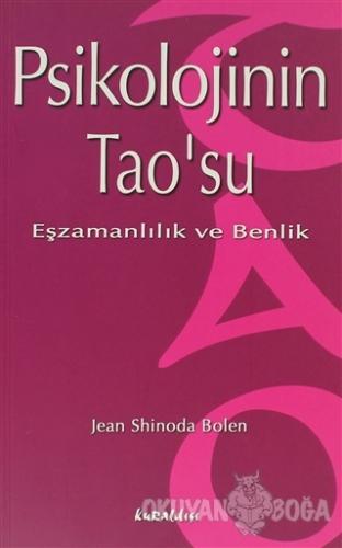 Psikolojinin Tao'su Eşzamanlılık ve Benlik - Jean Shinoda Bolen - Kura