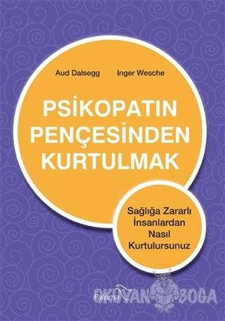 Psikopatın Pençesinden Kurtulmak - Aud Dalsegg - Paloma Yayınevi