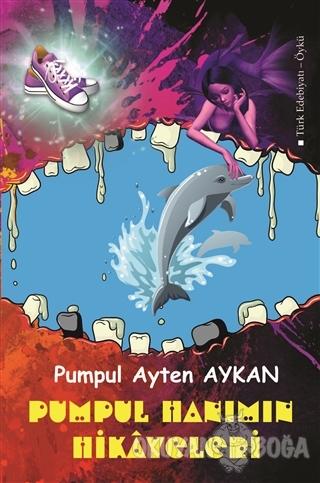 Pumpul Hanımın Hikayeleri - Pumpul Ayten Aykan - Semerci Yayınları