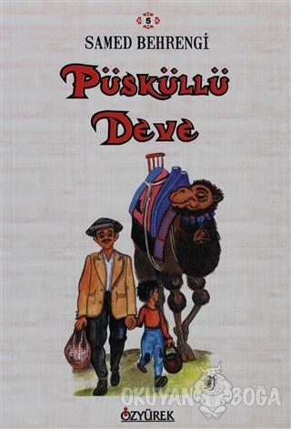 Püsküllü Deve - Samed Behrengi - Özyürek Yayınları - Hikaye Kitapları