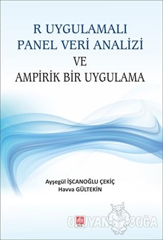 R Uygulamalı Panel Veri Analizi ve Ampirik Bir Uygulama