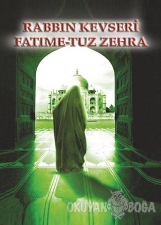 Rabbin Kevseri Sevmedi Fatıma-tuz Zehra - Sevil Zeynebi Karagöz - Zind