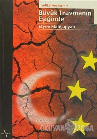 Radikal Yazılar 4: Büyük Travmanın Eşiğinde