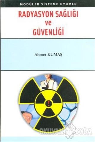 Radyasyon Sağlığı ve Güvenliği - Ahmet Kumaş - Palme Yayıncılık - Akad