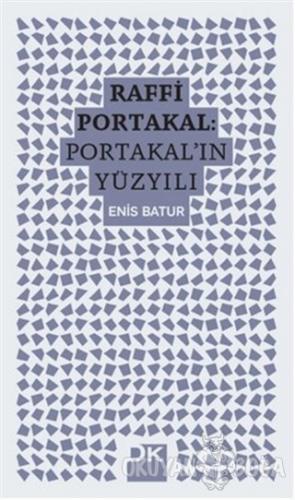 Raffi Portakal - Portakal'ın Yüzyılı - Enis Batur - Doğan Kitap