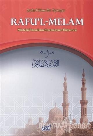 Rafu'l-Melam - Şeyhül İslam İbn Teymiyye - Guraba Yayınları