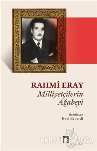 Rahmi Eray - Milliyetçilerin Ağabeyi