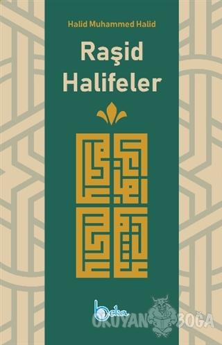 Raşid Halifeler - Halid Muhammed Halid - Beka Yayınları