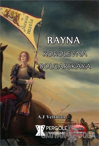 Rayna Korolevna Bolgarskaya - Alexander Fomichev Veltman - Pergole Yay
