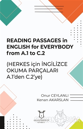 Reading Passages in English for Everybody From A.1 to C.2 - Herkes için İngilizce Okuma Parçaları A.1'den C.2'ye