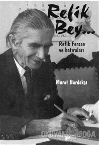 Refik Bey - Murat Bardakçı - Pan Yayıncılık